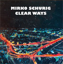 Mirko Schurig - Clear Ways